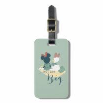 Minnie Mouse & Daisy Duck | Dream Big Luggage Tag