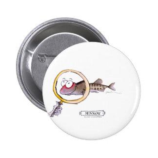 Minnow fish, tony fernandes pinback button