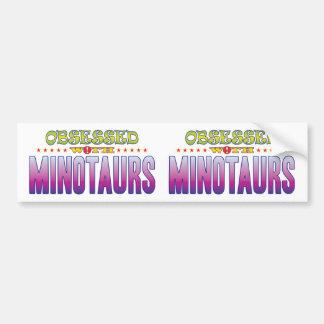 Minotaurs 2 Obsessed Bumper Sticker