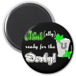 Mint (ally) ready for the Derby! 2 Inch Round Magnet