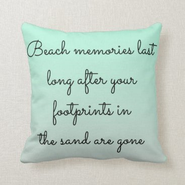 Beach Themed Mint Green Beach Lovers Memories Typography Quote Throw Pillow