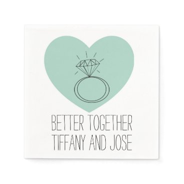 """Valentines Themed Mint Heart """"Better Together"""" Engagement Napkin"""