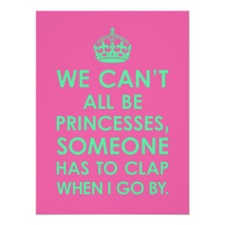 Mint Hot Pink We Can t All Be Princesses Poster