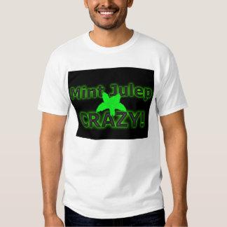 Mint Julep Crazy! T Shirt