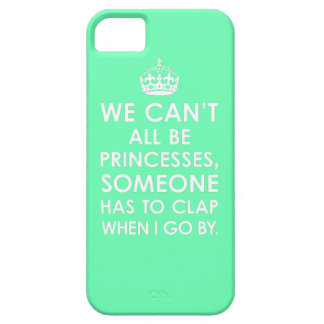 Mint We Can't All Be Princesses iPhone 5 Case