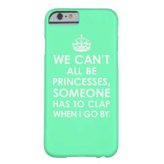 Mint We Can't All Be Princesses iPhone 6 case iPhone 6 Case