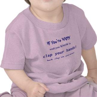 Minúsculo camiseta-Si usted es feliz….aplauda sus