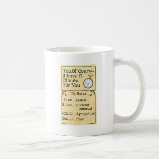 minute for your rates1.jpg coffee mug