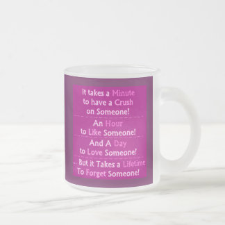 MINUTE HOUR DAY LIFETIME SOMEONE QUOTES LOVE FRIEN MUGS