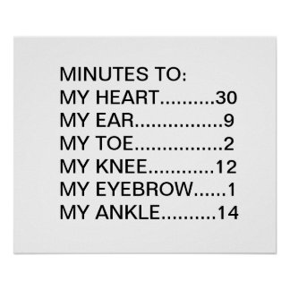 MINUTES TO:   MY HEART..........30   MY EAR.... POSTER