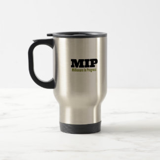MIP - Millionaire In Progress Travel Mug
