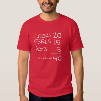 Mira, siente, actúa camiseta de 40 cumpleaños polera