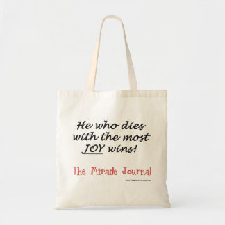 Miracle Journal He who dies with the most joy TOTE