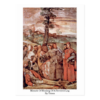 Miracle Of Healing Of A Severed Leg By Titian Postcards