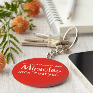Miracle quote in red and white keychain
