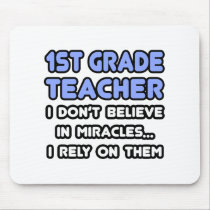Miracles and 1st Grade Teachers Mouse Pad