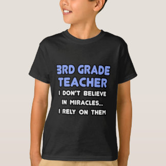 Miracles and 3rd Grade Teachers T-Shirt