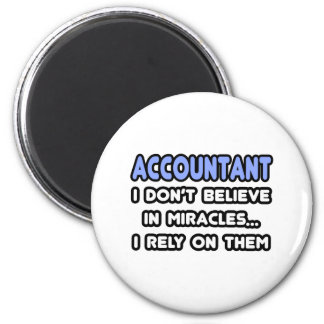 Miracles and Accountants 2 Inch Round Magnet