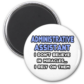 Miracles and Administrative Assistants Magnet