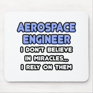 Miracles and Aerospace Engineers Mouse Pads