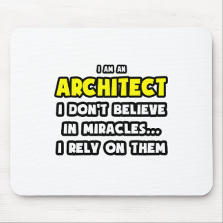 Miracles and Architects ... Funny Mouse Pad