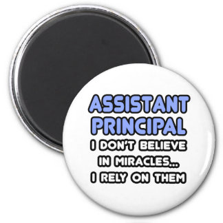 Miracles and Assistant Principals 2 Inch Round Magnet