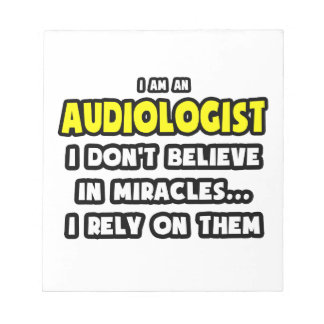 Miracles and Audiologists ... Funny Memo Pads
