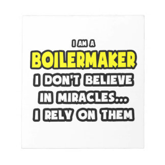 Miracles and Boilermakers Funny Notepads