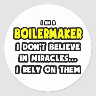 Miracles and Boilermakers Funny Round Sticker