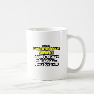 Miracles and Cardiothoracic Surgeons ... Funny Coffee Mugs
