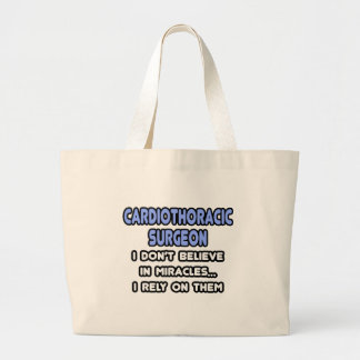 Miracles and Cardiothoracic Surgeons Large Tote Bag