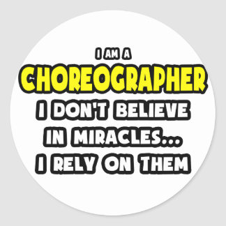 Miracles and Choreographers ... Funny Stickers