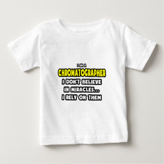 Miracles and Chromatographers ... Funny Baby T-Shirt