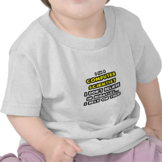 Miracles and Computer Scientists ... Funny Tshirt