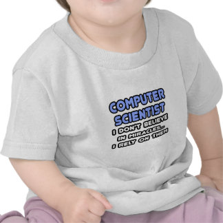 Miracles and Computer Scientists T Shirts