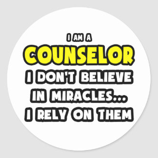 Miracles and Counselors ... Funny Classic Round Sticker