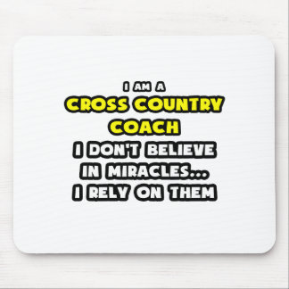 Miracles and Cross Country Coaches ... Funny Mousepad