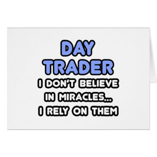 Miracles and Day Traders Card