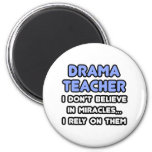 Miracles and Drama Teachers 2 Inch Round Magnet