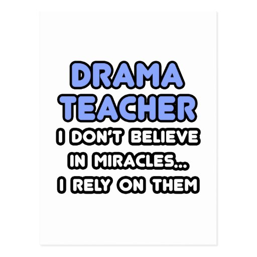 Miracles and Drama Teachers Postcard