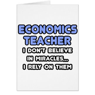 Miracles and Economics Teachers Card