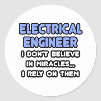 Miracles and Electrical Engineers Round Sticker