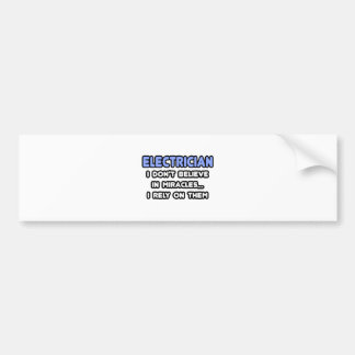 Miracles and Electricians Bumper Sticker