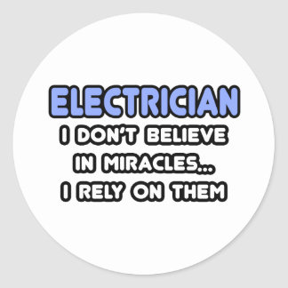 Miracles and Electricians Round Sticker