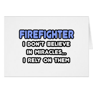 Miracles and Firefighters Card
