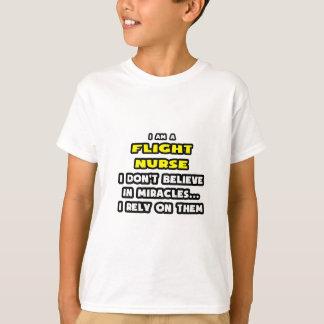 Miracles and Flight Nurses ... Funny T-Shirt
