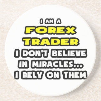 Miracles and Forex Traders ... Funny Coaster