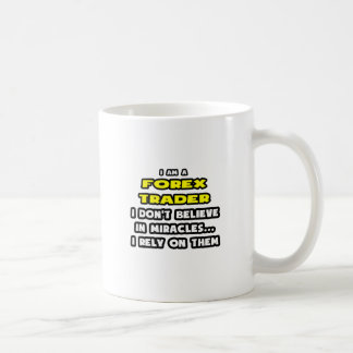 Miracles and Forex Traders ... Funny Mugs