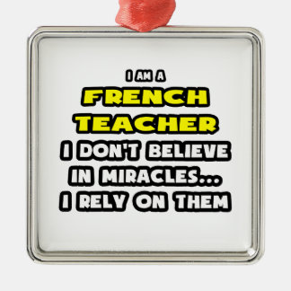 Miracles and French Teachers ... Funny Christmas Tree Ornaments