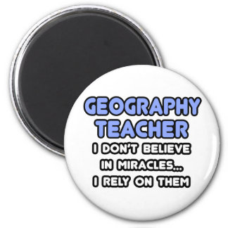 Miracles and Geography Teachers Fridge Magnets